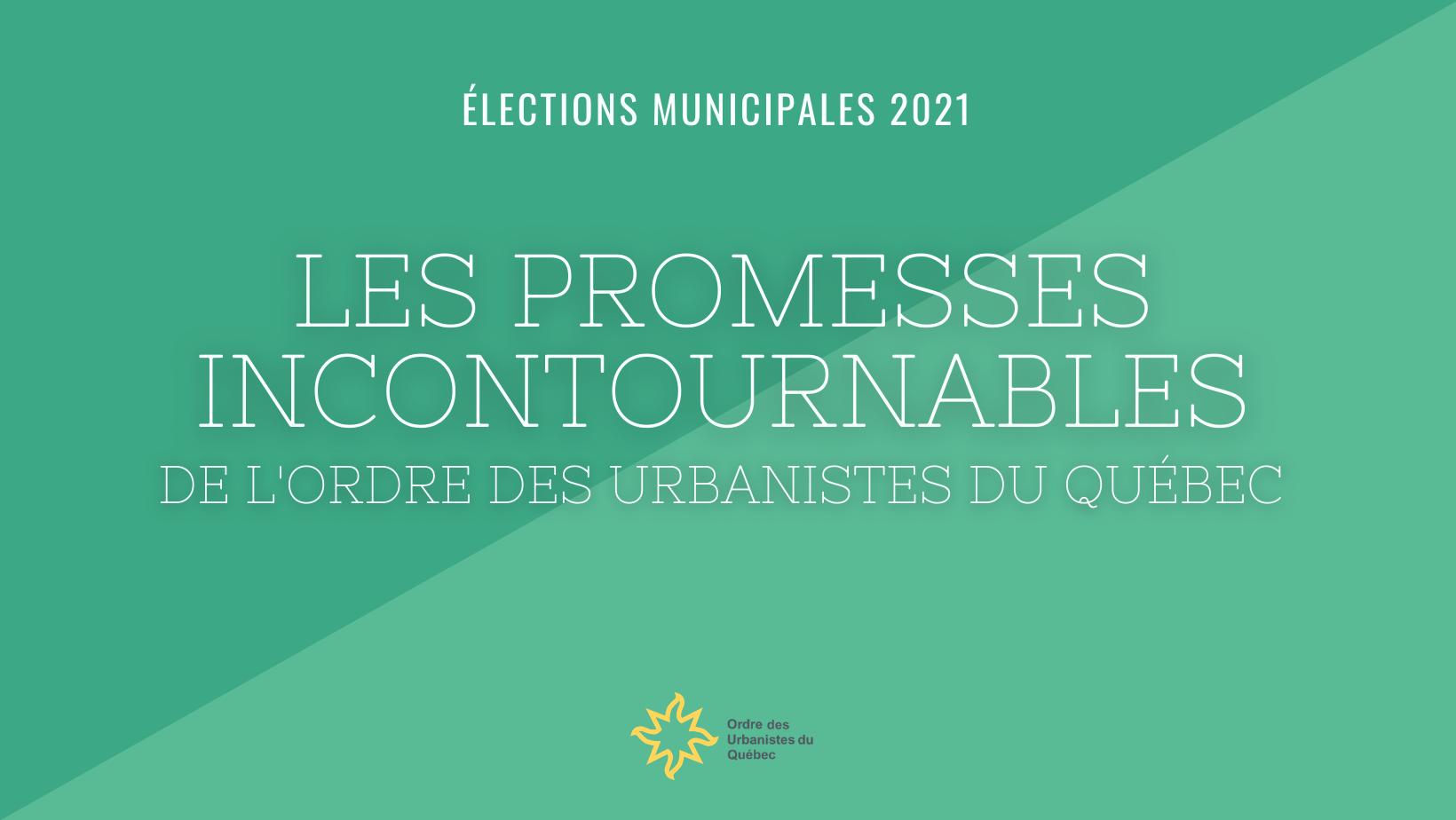 OUQ - Élections municipales 2021 : les promesses incontournables selon l'Ordre